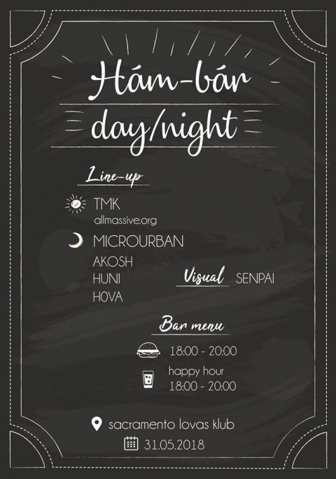 Hám-bár day/night TMK - Microurban - Akosh - Huni - Hova @ Sacramento Lovas Klub - Hám-bár day/night TMK - Microurban @ Sacramento Lovas Klub